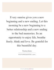 every-sunrise-gives-you-a-new-beginning-and-a-new-ending-let-this-morning-be-a-new-beginning-to-a-quote-1